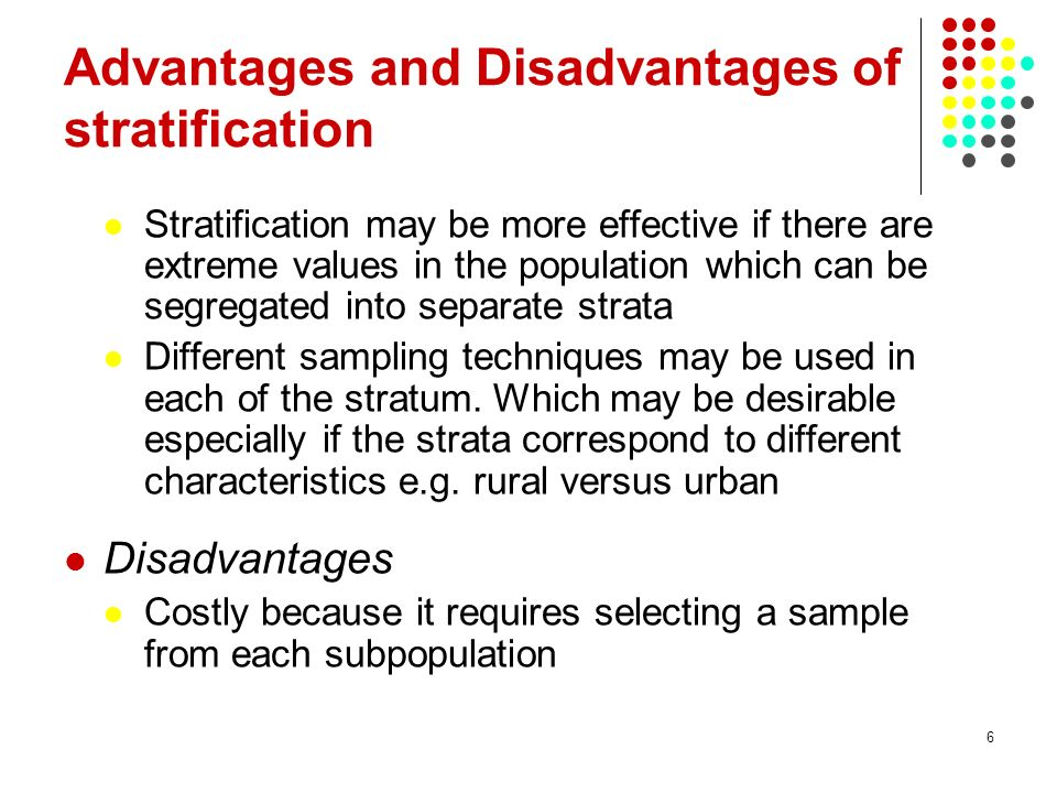 Advantages and Disadvantages of stratification