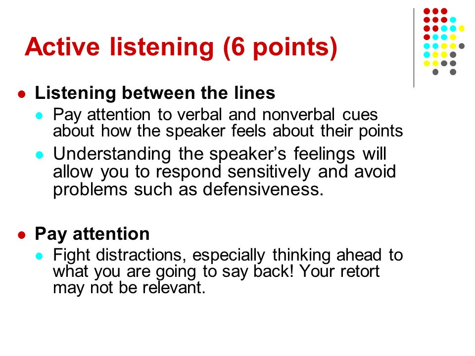 Active listening (6 points)