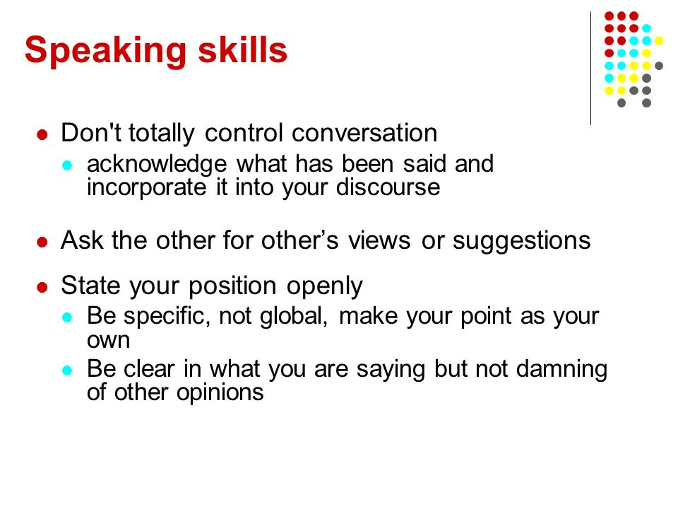 Speaking skills Don t totally control conversation