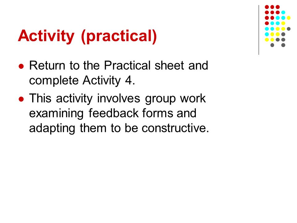 Activity (practical) Return to the Practical sheet and complete Activity 4.