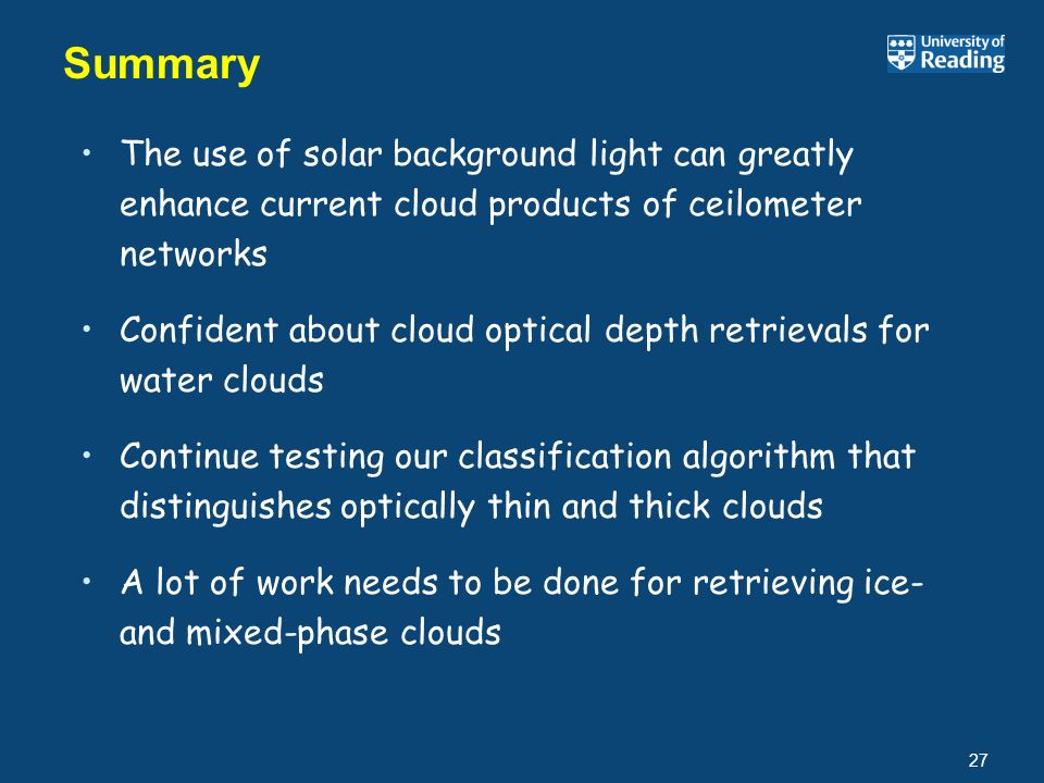 Summary The use of solar background light can greatly enhance current cloud products of ceilometer networks.