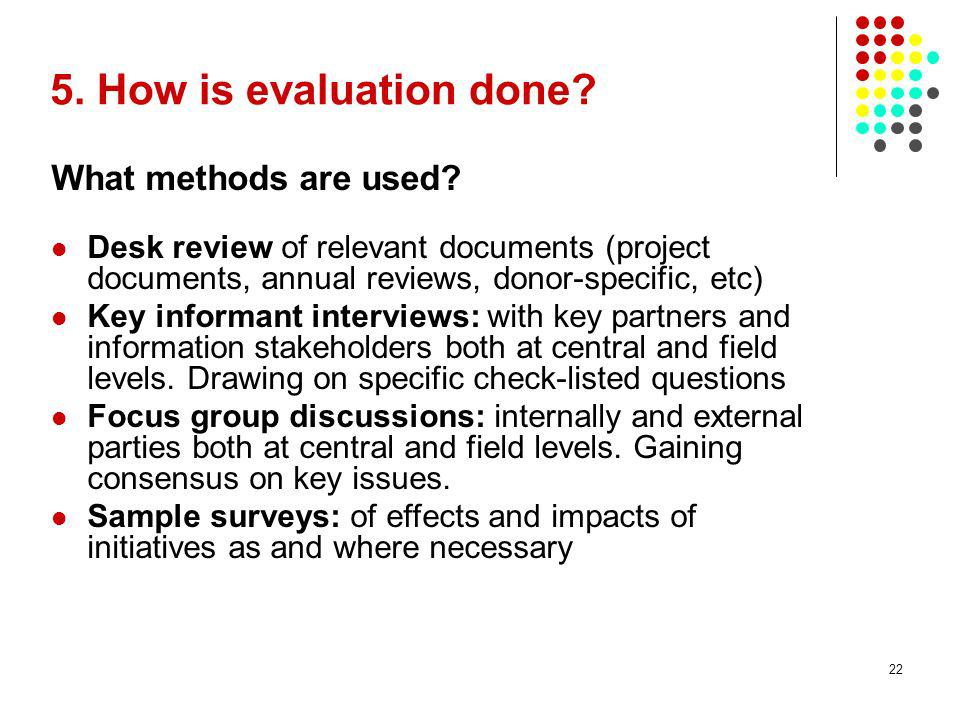 5. How is evaluation done What methods are used
