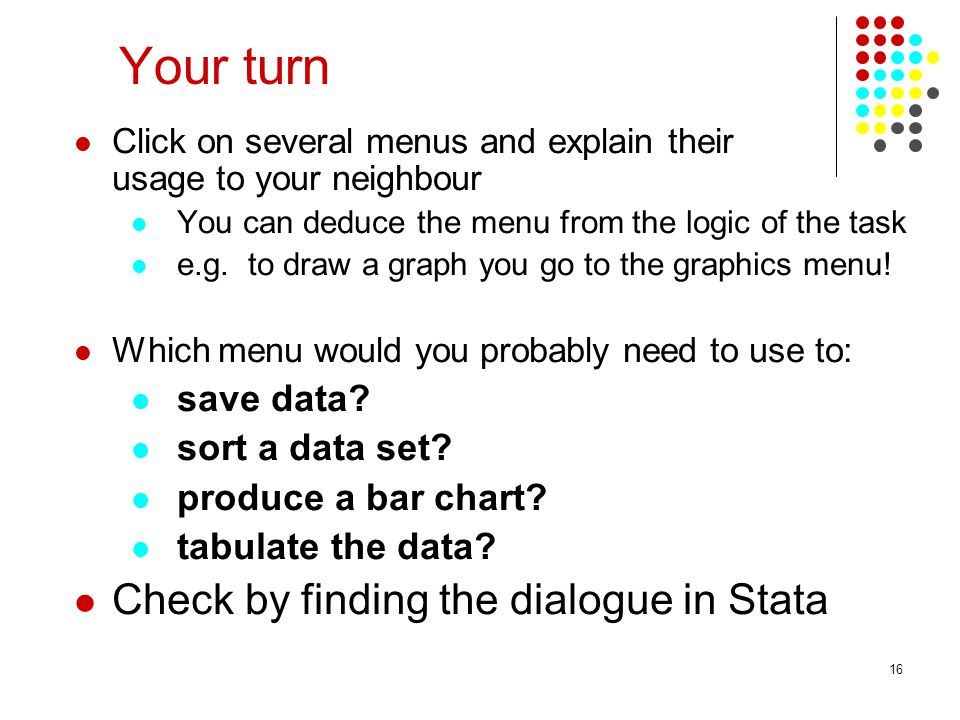 Your turn Check by finding the dialogue in Stata save data
