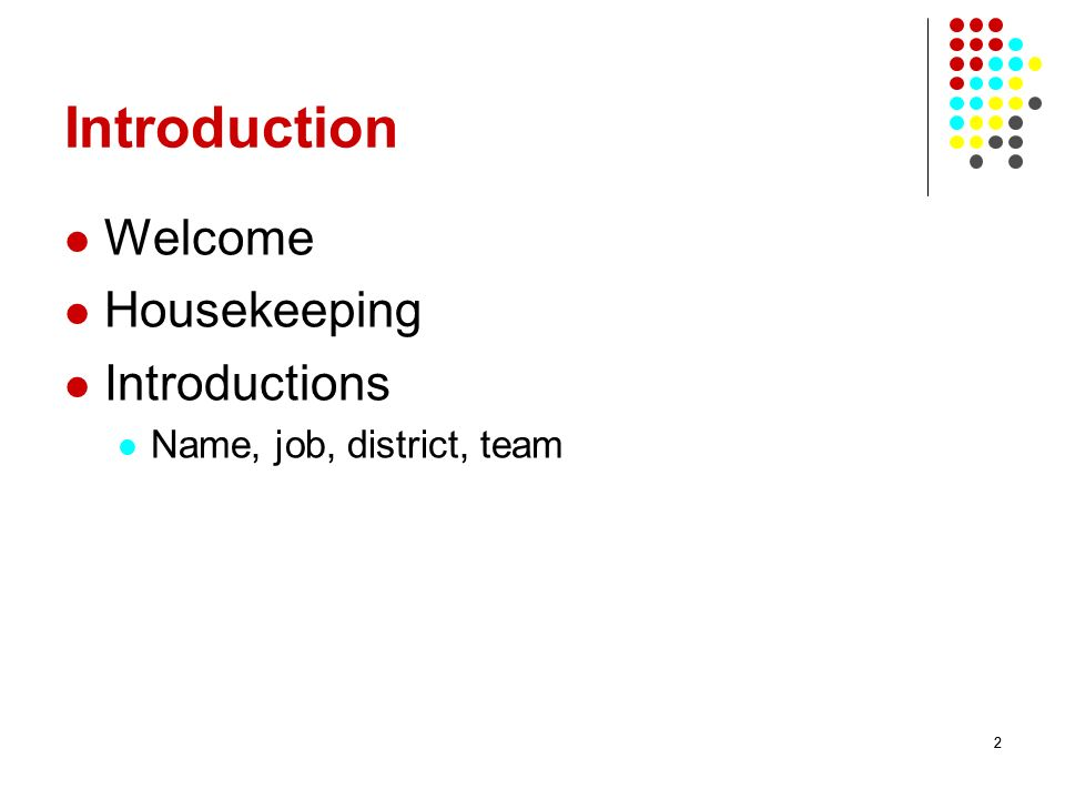 Introduction Welcome Housekeeping Introductions