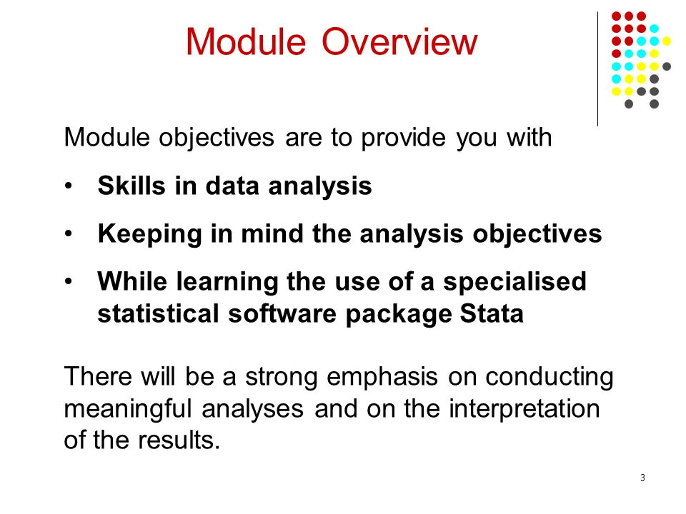Module Overview Module objectives are to provide you with