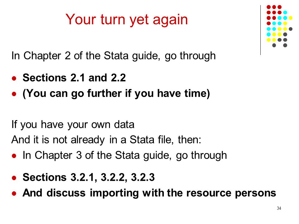 Your turn yet again In Chapter 2 of the Stata guide, go through
