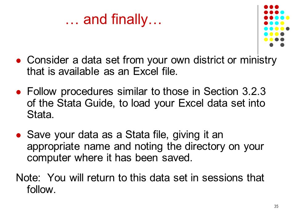 … and finally… Consider a data set from your own district or ministry that is available as an Excel file.
