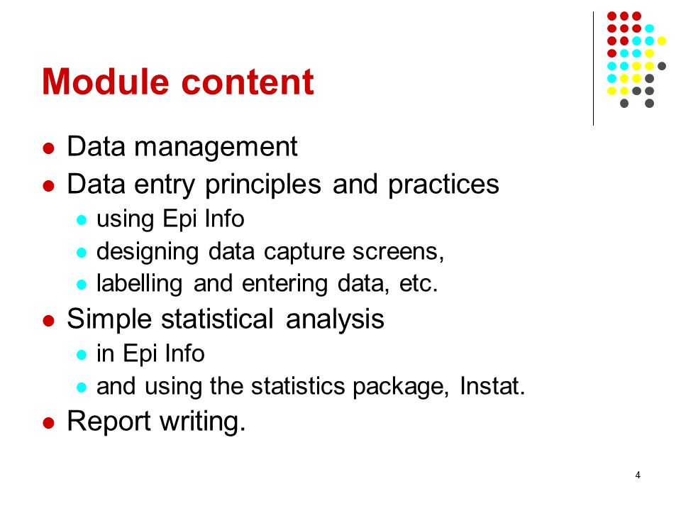 Module content Data management Data entry principles and practices