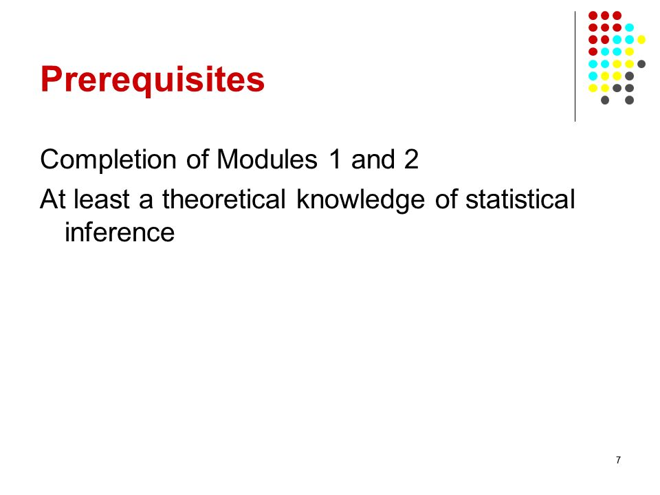 Prerequisites Completion of Modules 1 and 2