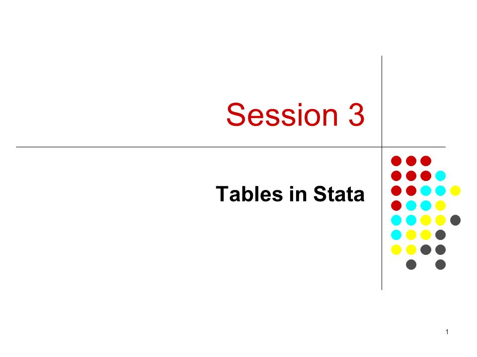 Session 3 Tables in Stata