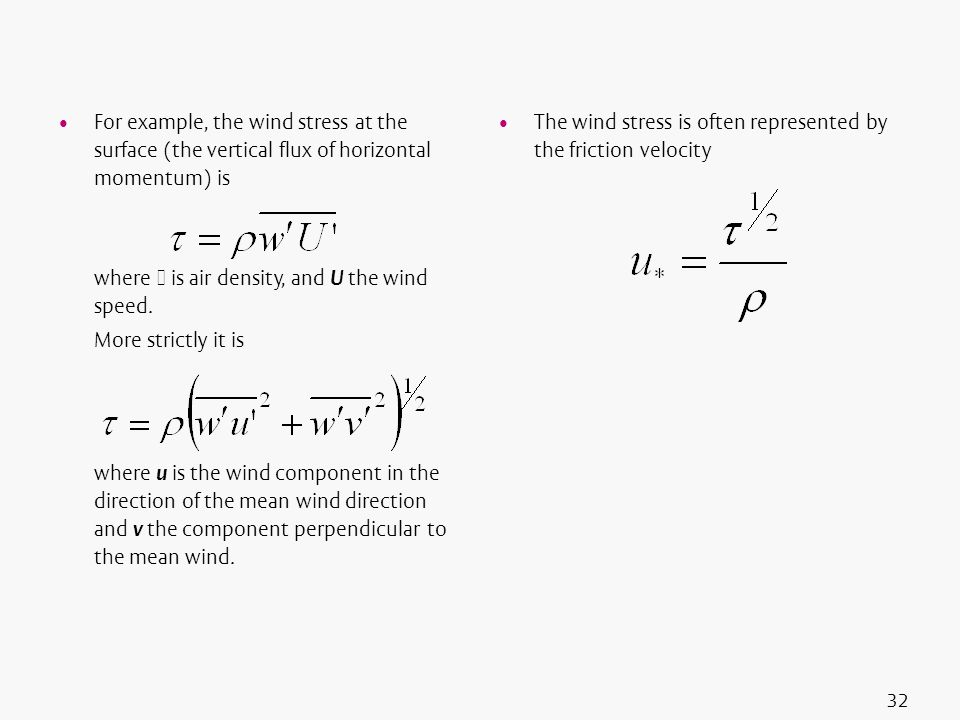 For example, the wind stress at the surface (the vertical flux of horizontal momentum) is
