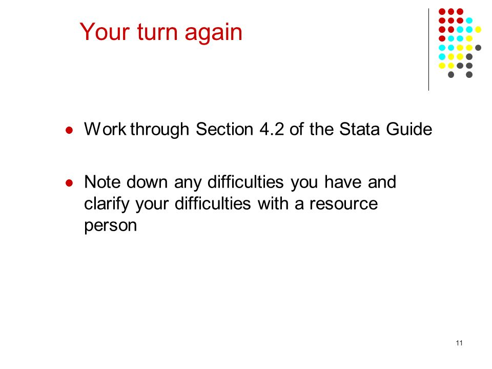 Your turn again Work through Section 4.2 of the Stata Guide