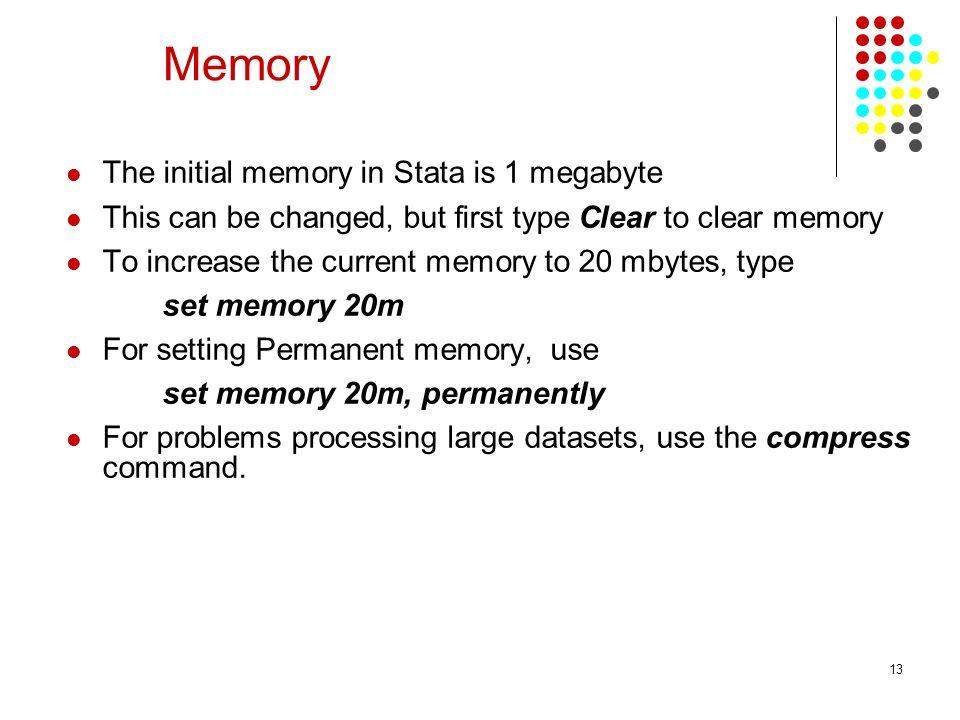Memory The initial memory in Stata is 1 megabyte