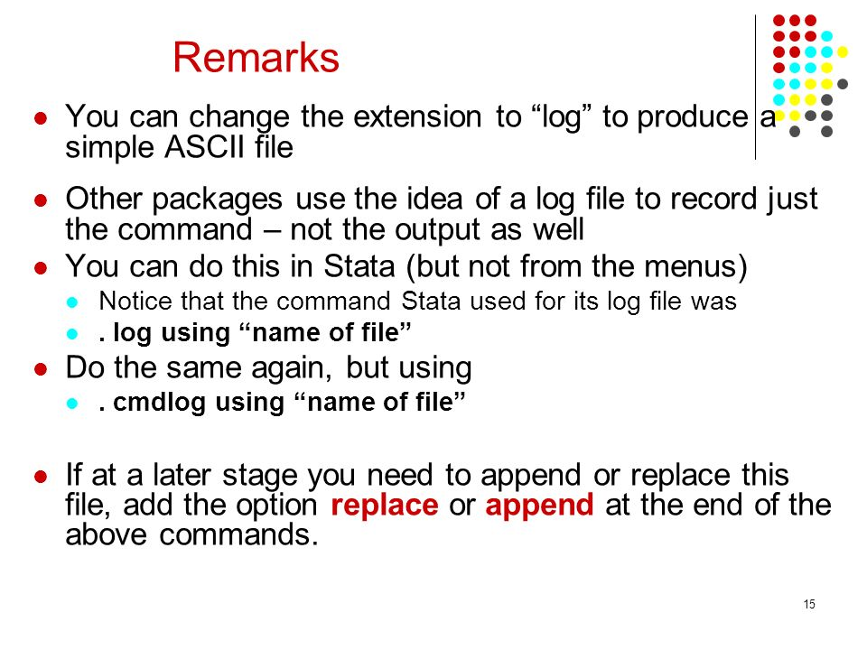 Remarks You can change the extension to log to produce a simple ASCII file.