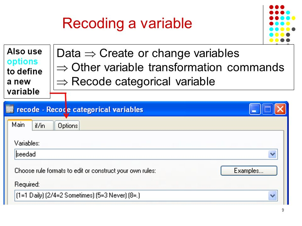 Recoding a variable Data  Create or change variables
