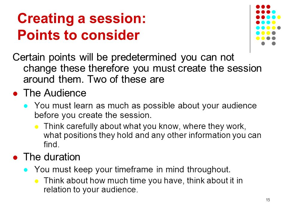 Creating a session: Points to consider