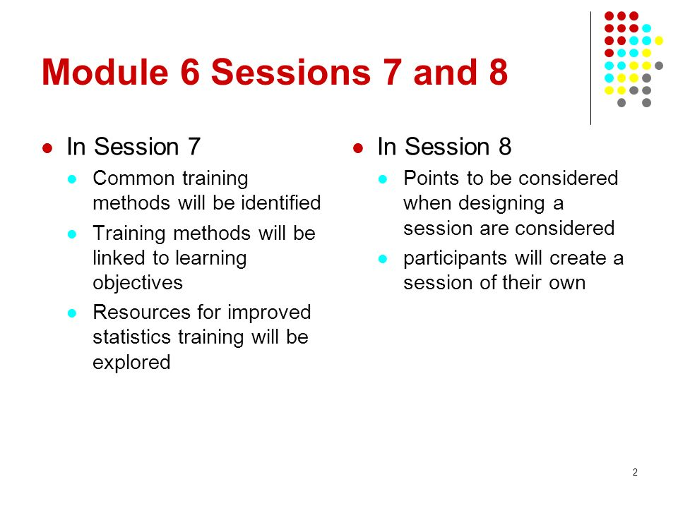 Module 6 Sessions 7 and 8 In Session 7 In Session 8
