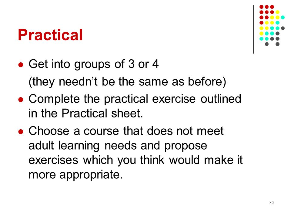 Practical Get into groups of 3 or 4