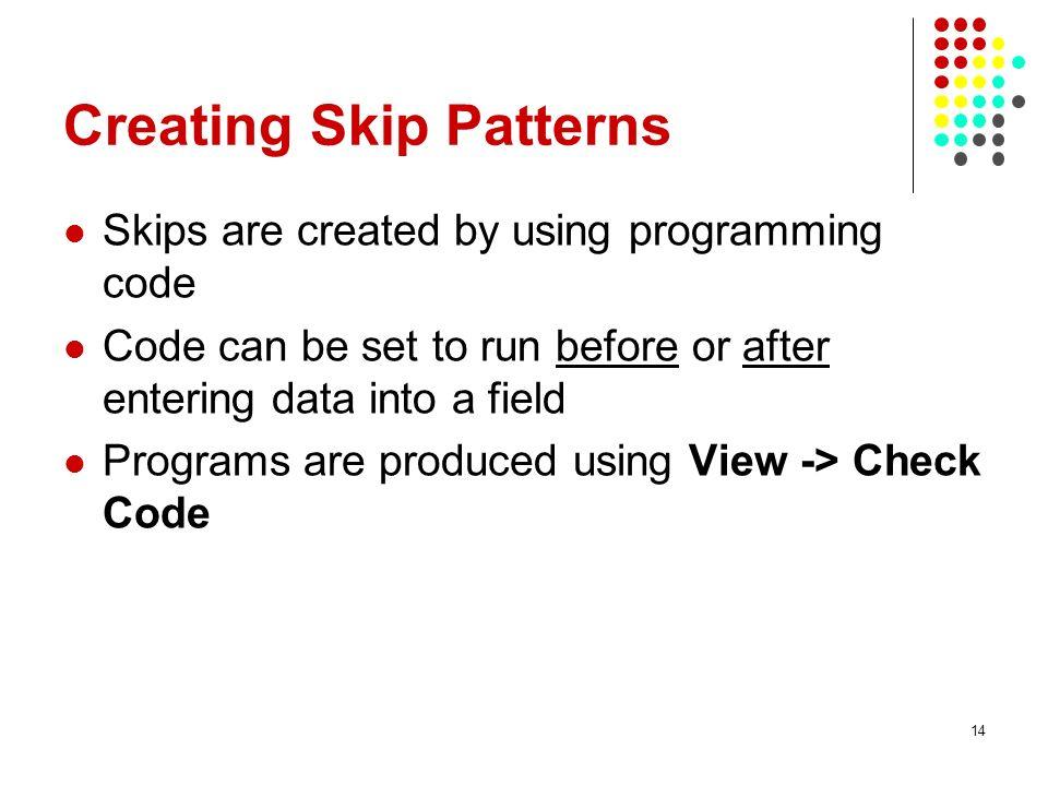 Creating Skip Patterns