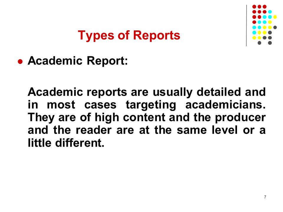 Types of Reports Academic Report: