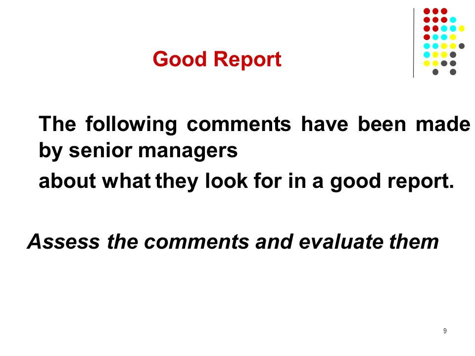 The following comments have been made by senior managers
