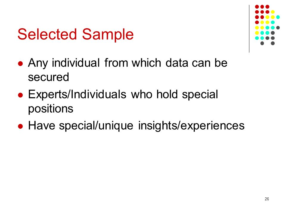 Selected Sample Any individual from which data can be secured