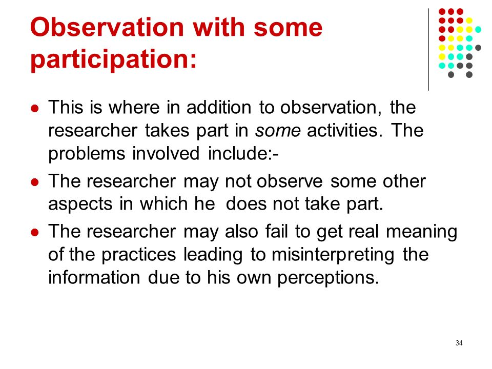 Observation with some participation: