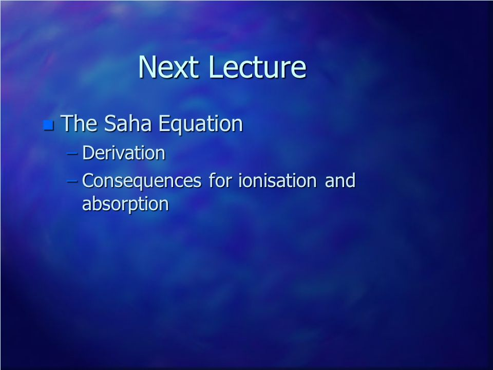 Next Lecture The Saha Equation Derivation