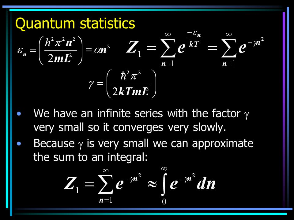Quantum statistics We have an infinite series with the factor  very small so it converges very slowly.