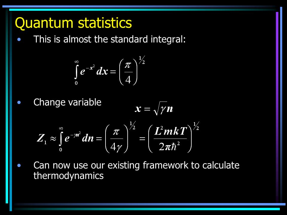 Quantum statistics This is almost the standard integral: