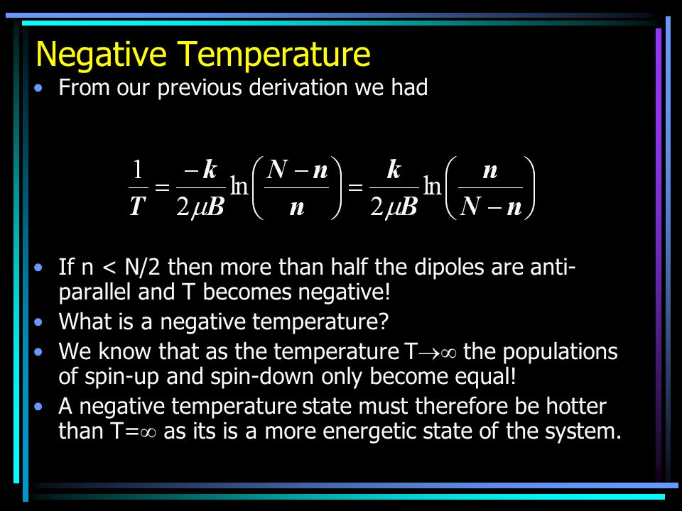 Negative Temperature From our previous derivation we had