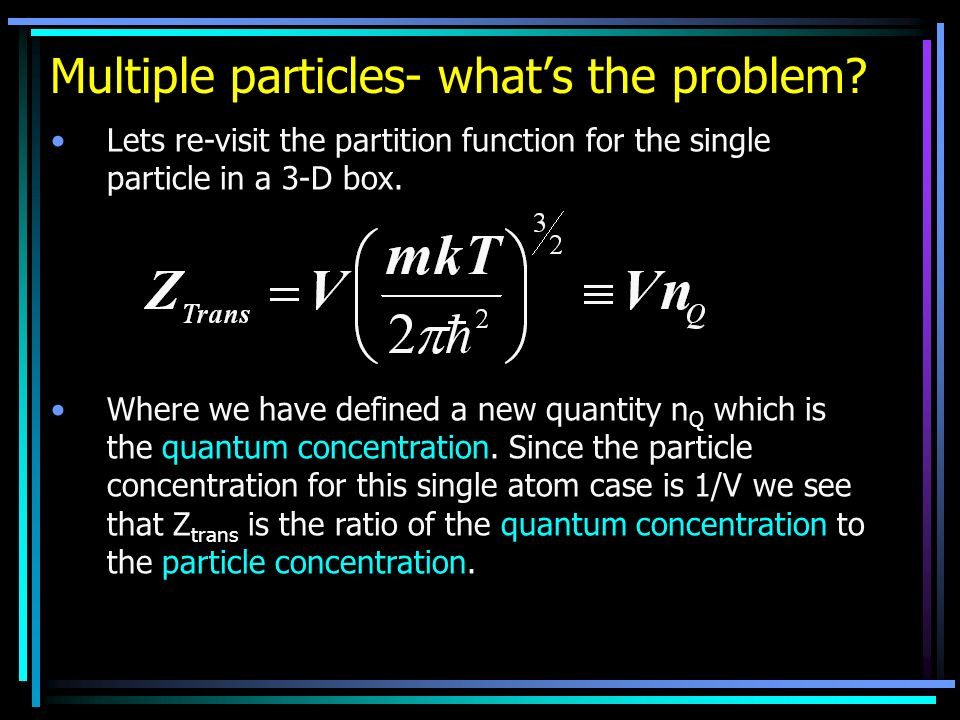 Multiple particles- what's the problem