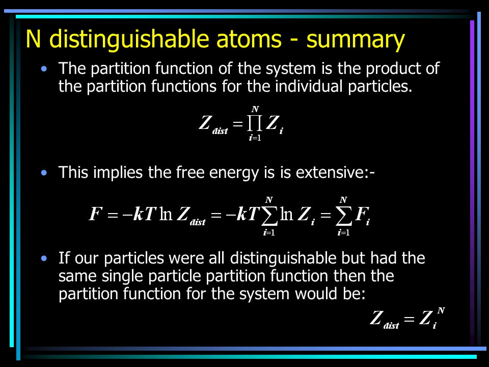 N distinguishable atoms - summary