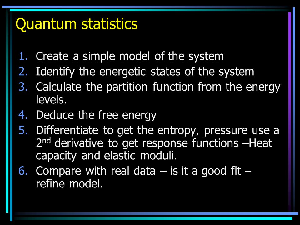 Quantum statistics Create a simple model of the system