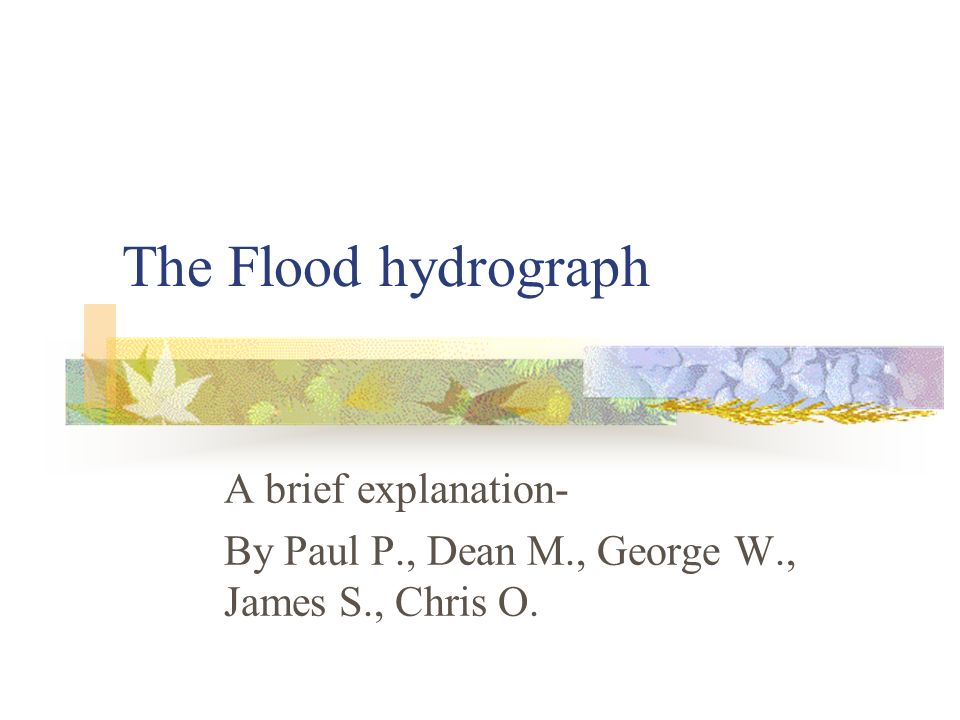The Flood hydrograph A brief explanation-