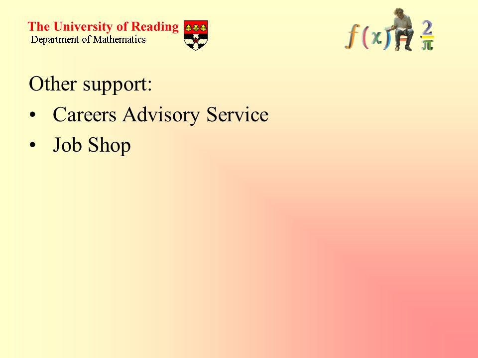Other support: Careers Advisory Service Job Shop