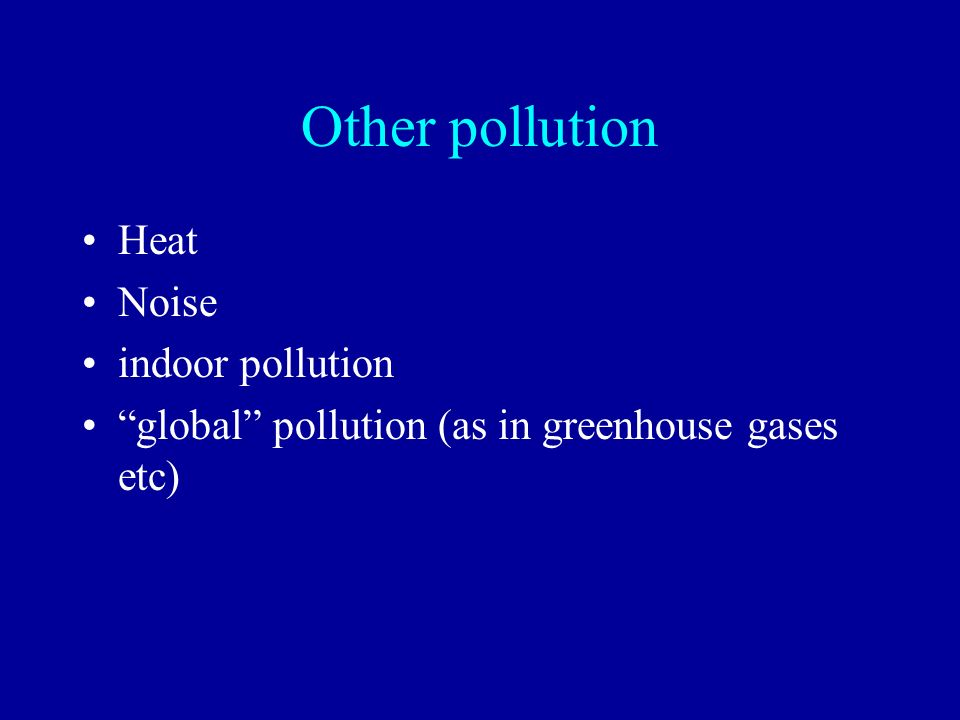 Other pollution Heat Noise indoor pollution