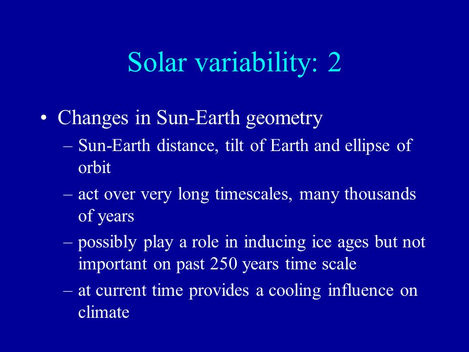 Solar variability: 2 Changes in Sun-Earth geometry