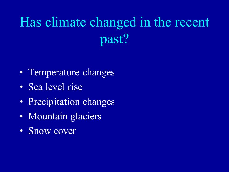 Has climate changed in the recent past