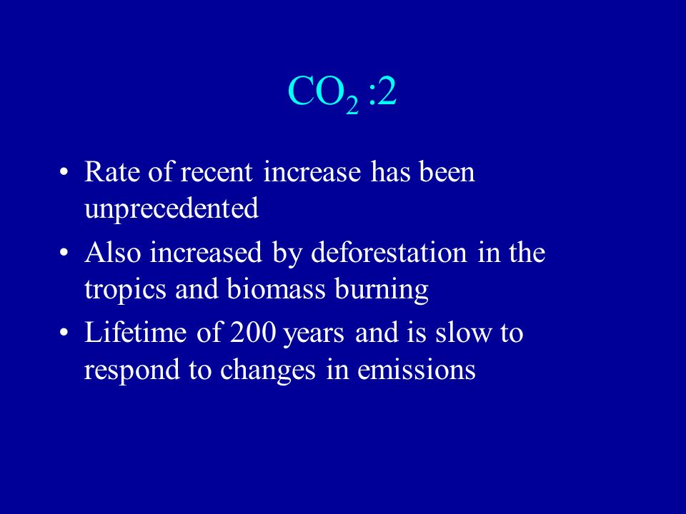 CO2 :2 Rate of recent increase has been unprecedented