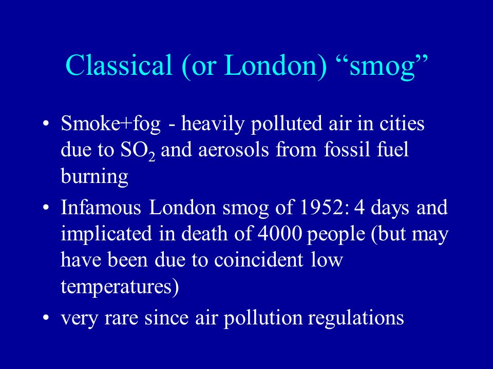 Classical (or London) smog