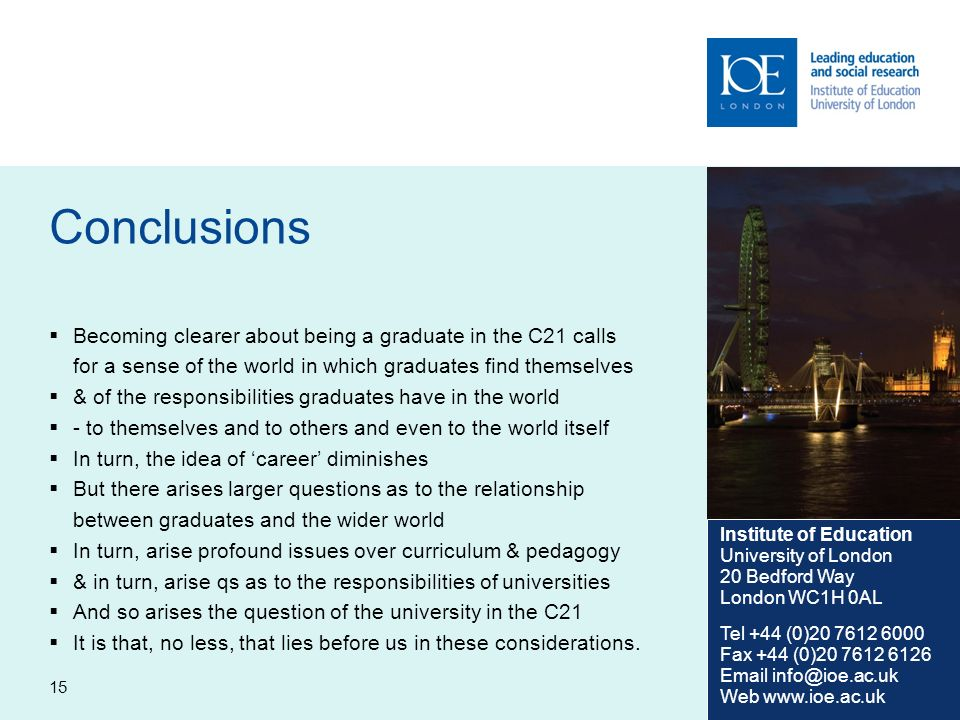 Conclusions Becoming clearer about being a graduate in the C21 calls