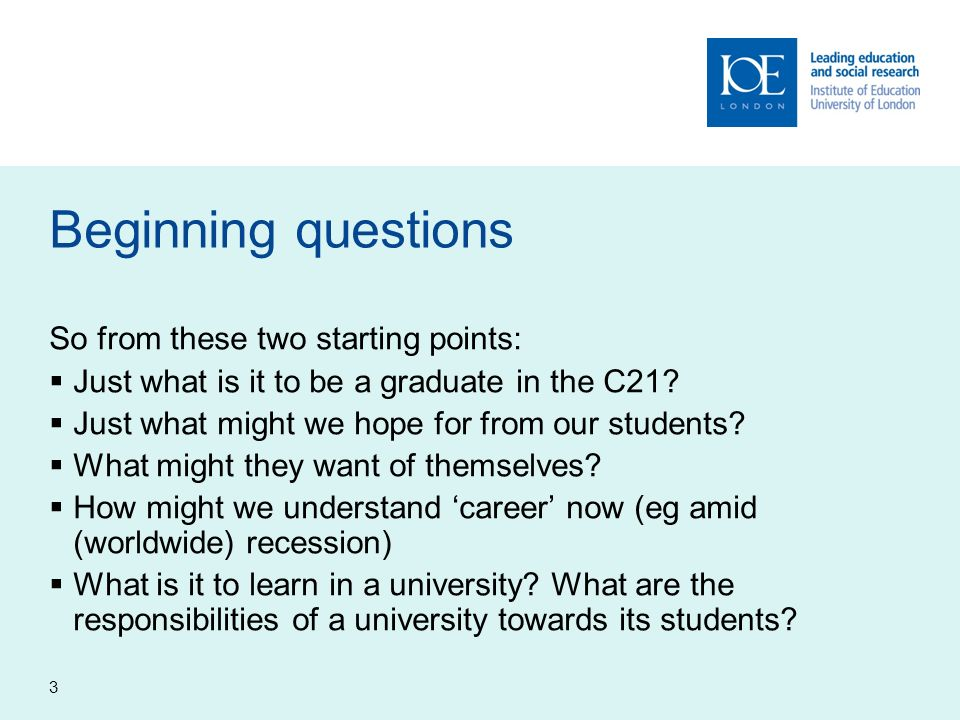 Beginning questions So from these two starting points:
