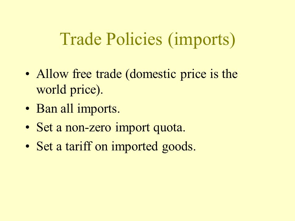 Trade Policies (imports)