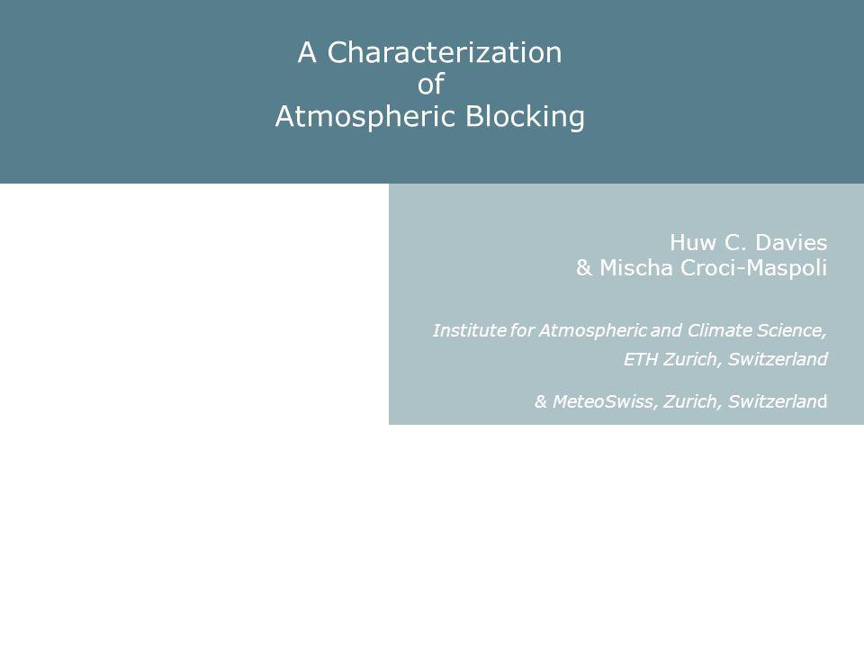 A Characterization of Atmospheric Blocking Huw C. Davies