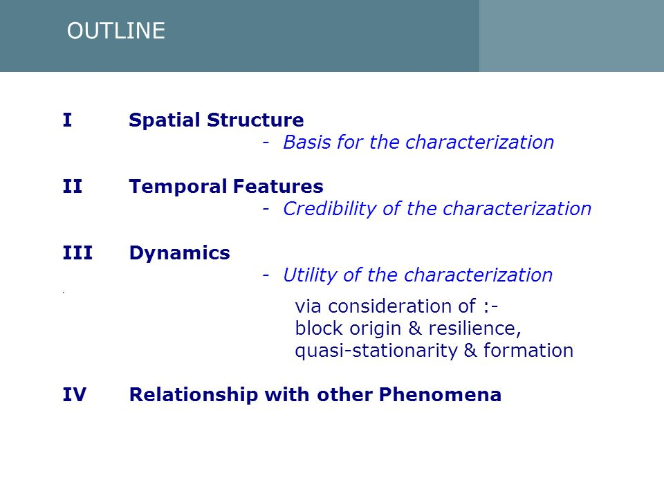OUTLINE I Spatial Structure - Basis for the characterization