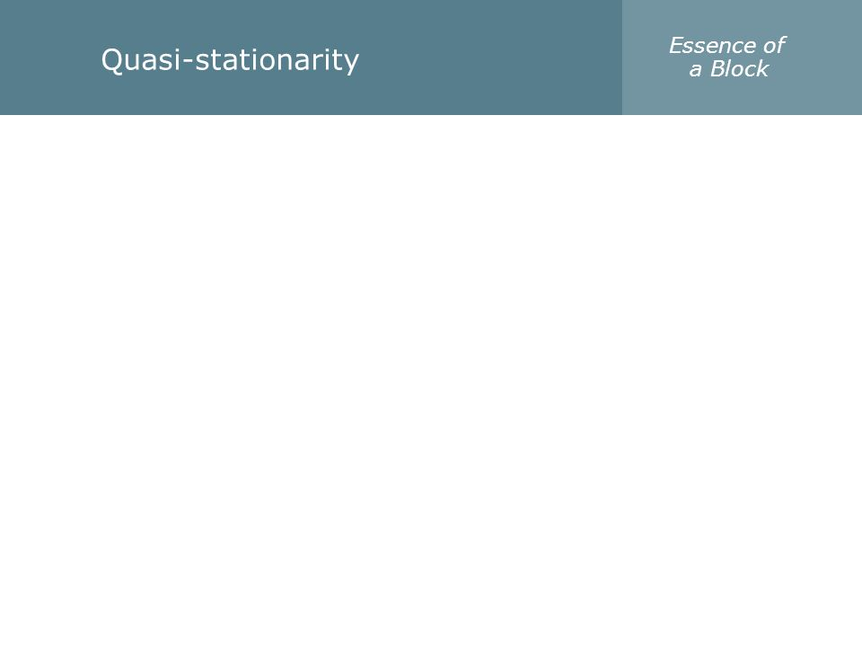 Essence of a Block Quasi-stationarity
