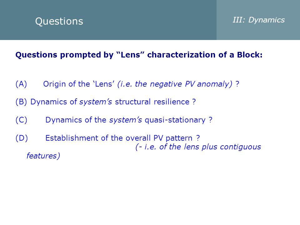 Questions III: Dynamics