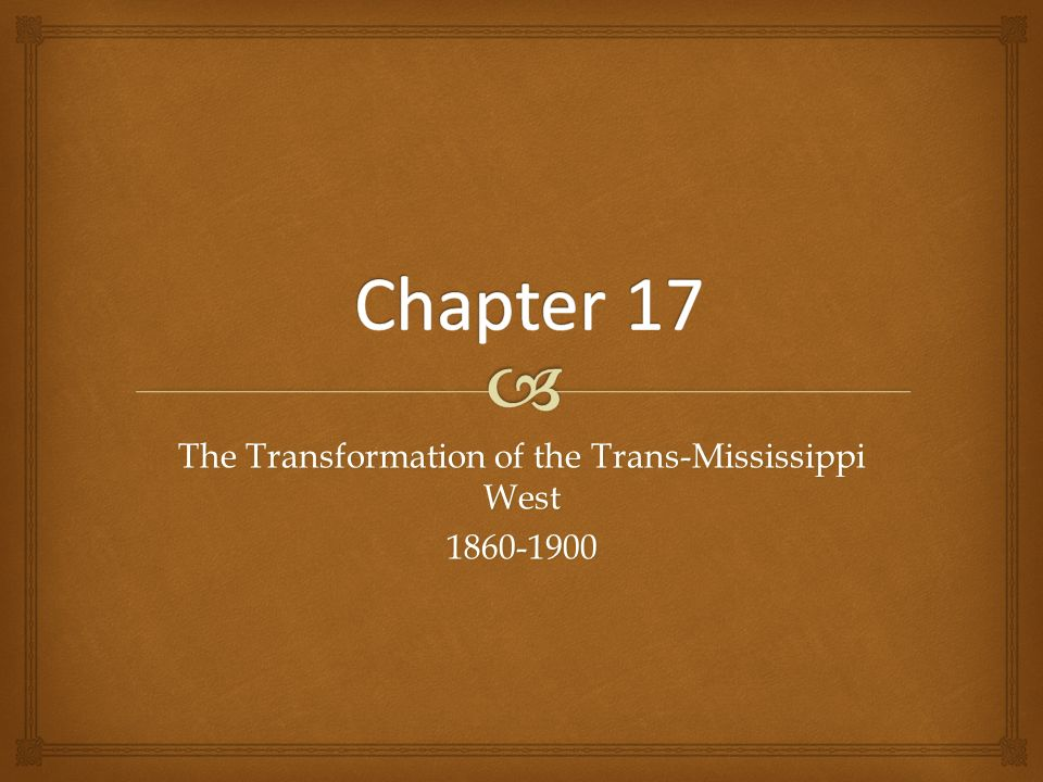 ch 17 the west exploiting an