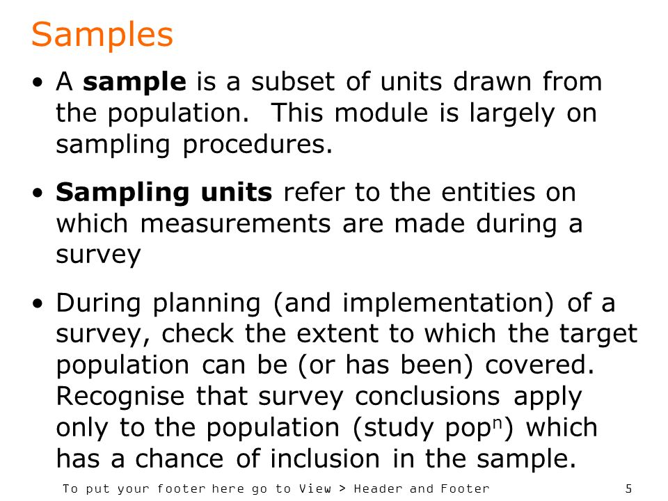 Samples A sample is a subset of units drawn from the population. This module is largely on sampling procedures.